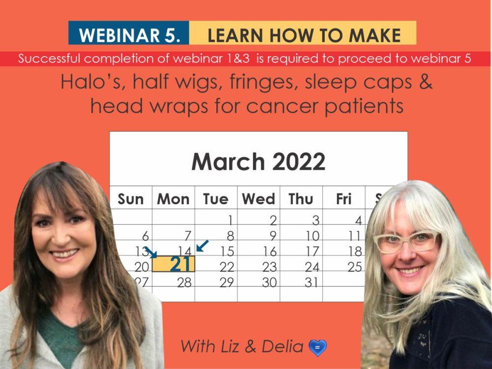 Webinar 5 - Halo's, Half Wigs, Fringes, Sleep Caps & Headwraps for Cancer Patients